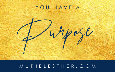 You Have a Purpose